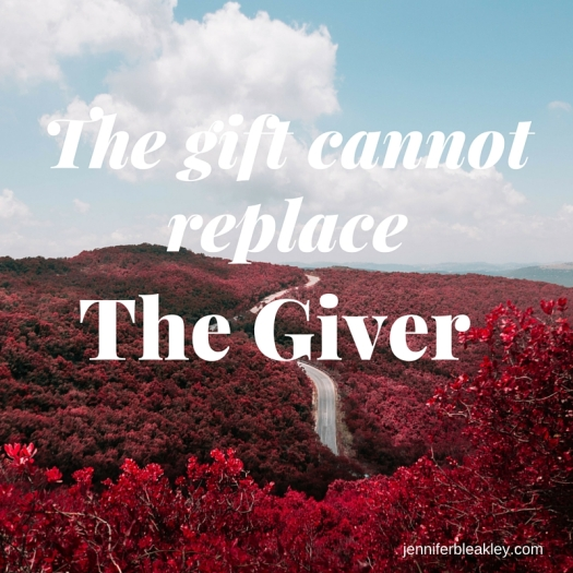 The gift cannot replace the Giver