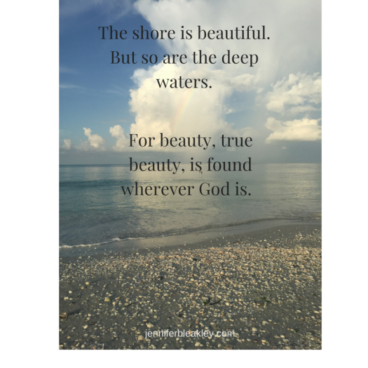 the-shore-is-beautiful-but-so-are-the-deep-waters-for-beauty-true-beauty-is-found-wherever-god-is